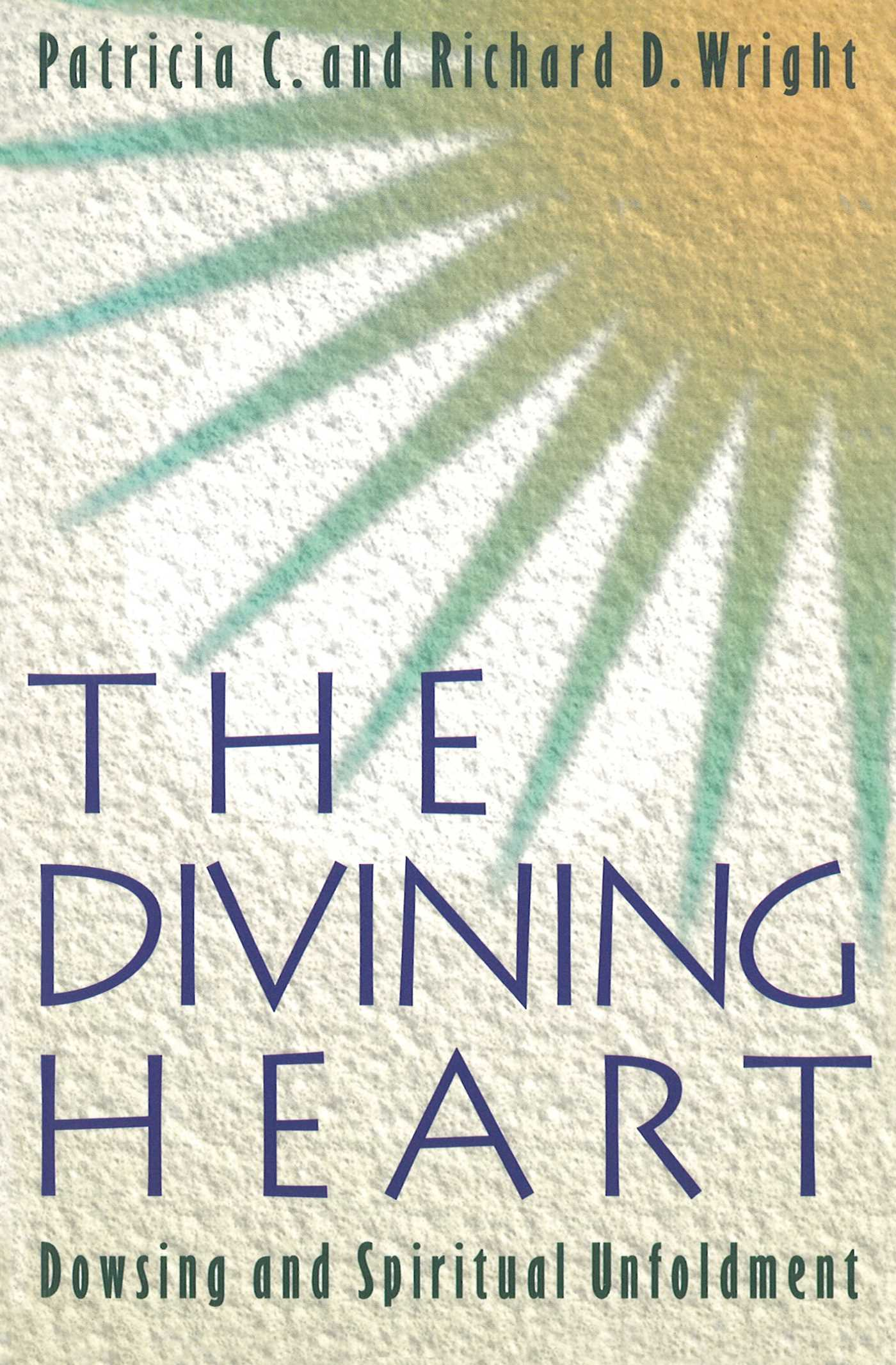 The Divining Heart eBook by Patricia C  Wright, Richard D