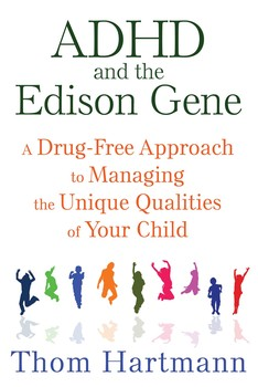 Adhd and the edison gene book by thom hartmann official adhd and the edison gene fandeluxe Images