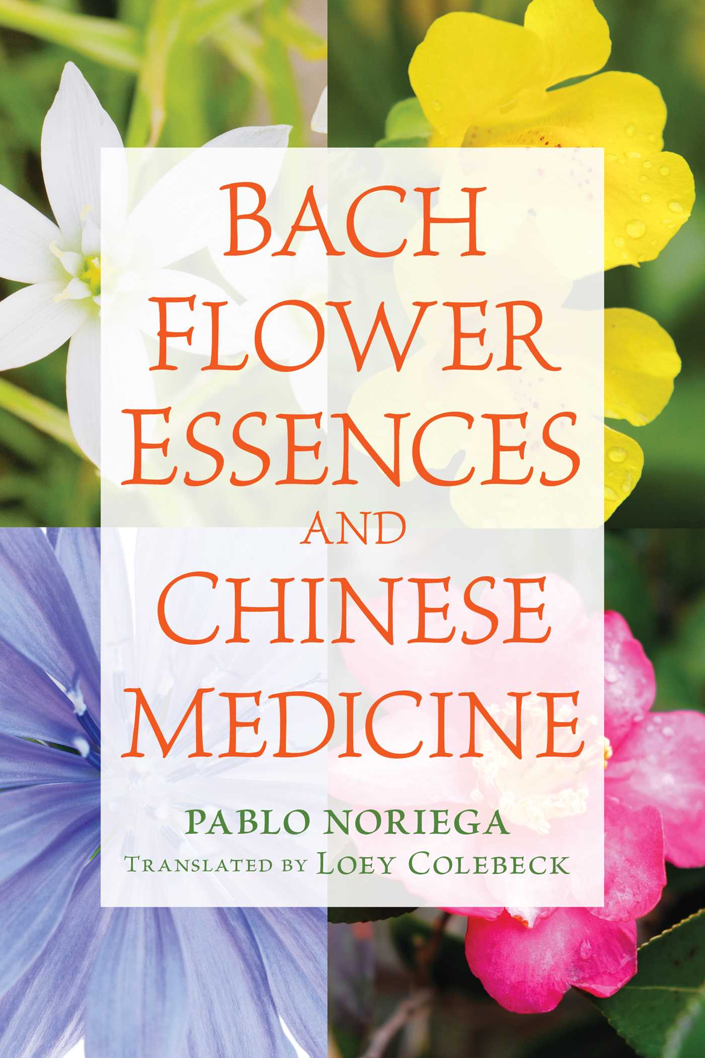 Bach flower essences and chinese medicine 9781620555712 hr