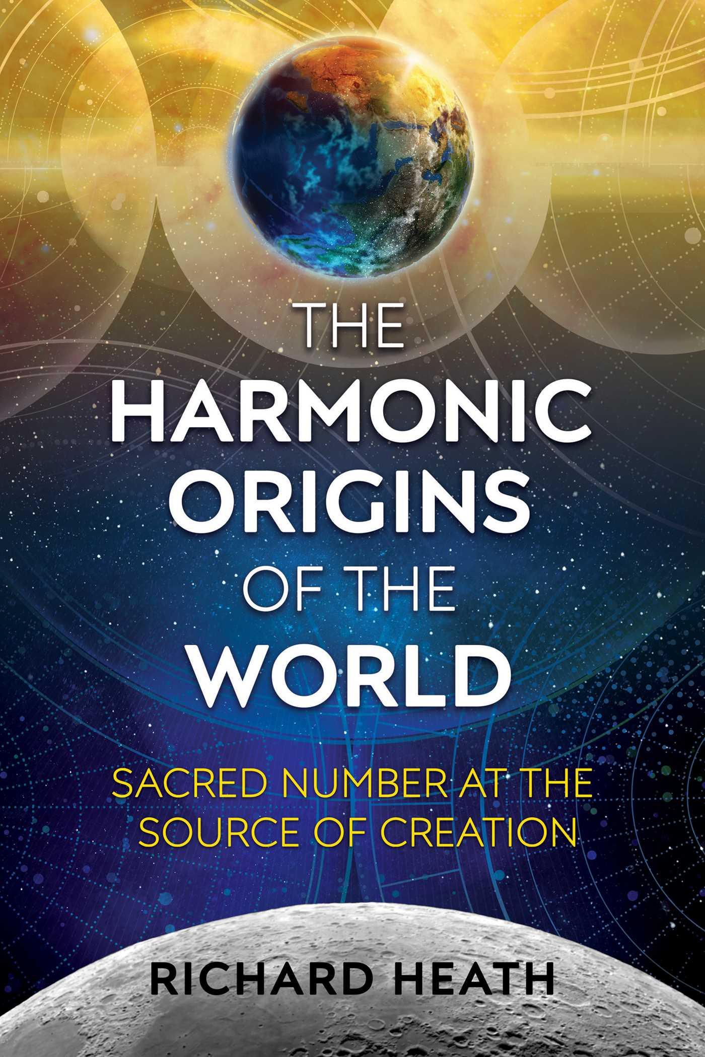 The harmonic origins of the world 9781620556139 hr