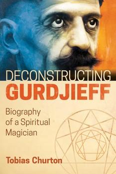 Deconstructing Gurdjieff | Book by Tobias Churton | Official
