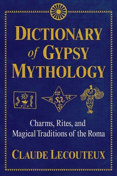 Dictionary of Gypsy Mythology