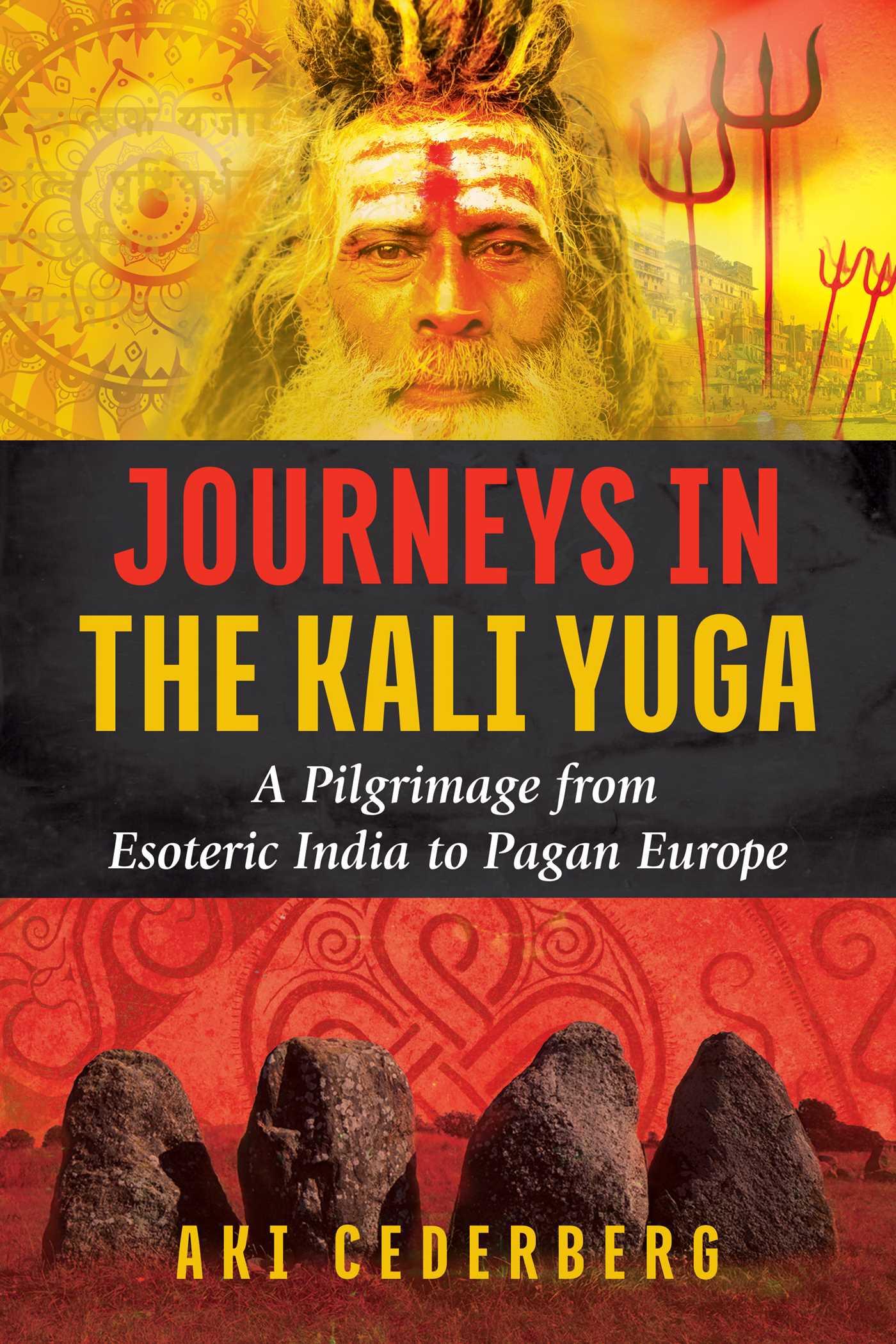 Journeys in the kali yuga 9781620556795 hr
