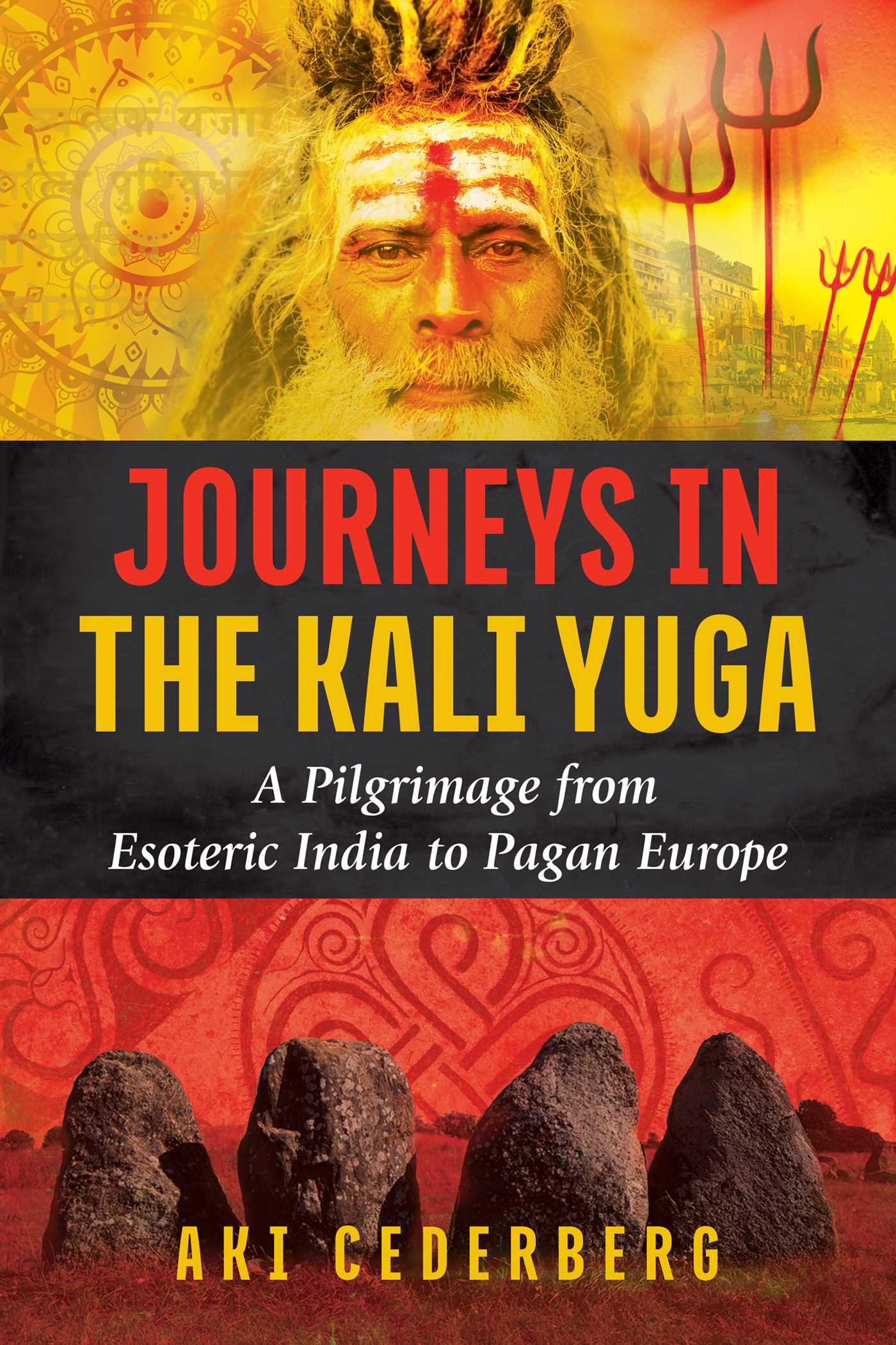 Journeys in the kali yuga 9781620556801 hr
