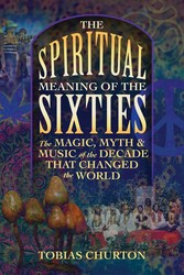 The Spiritual Meaning of the Sixties