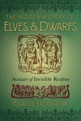The hidden history of elves and dwarfs 9781620557150
