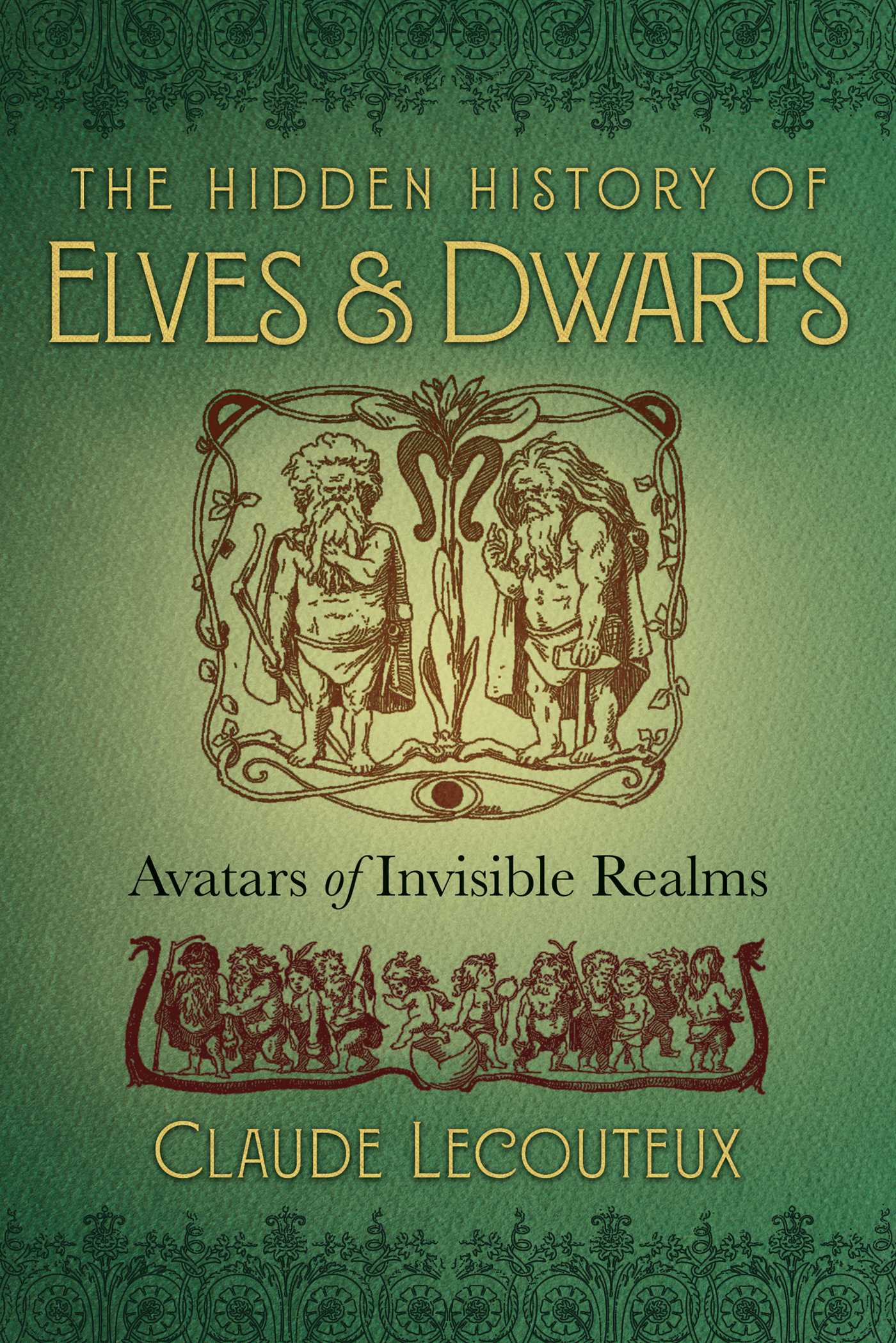 The hidden history of elves and dwarfs 9781620557150 hr