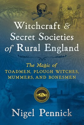 Witchcraft and Secret Societies of Rural England | Book by Nigel
