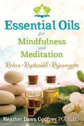 Essential oils for mindfulness and meditation 9781620557624