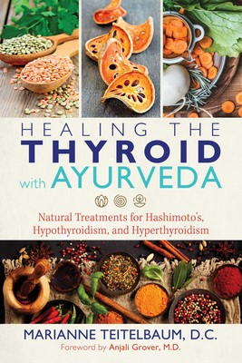 Healing the Thyroid with Ayurveda | Book by Marianne Teitelbaum