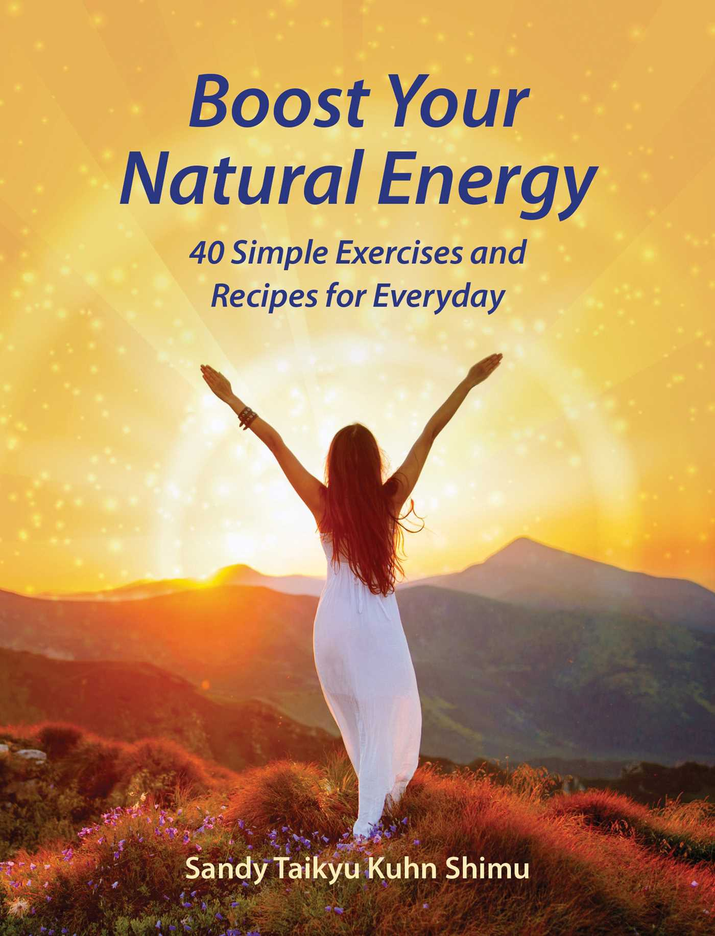 Boost Your Natural Energy | Book by Sandy Taikyu Kuhn Shimu