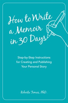 how to write a memoir in 30 days book by roberta phd temes