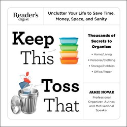 Buy Keep This Toss That: Unclutter Your Life to Save Time, Money, Space, and Sanity