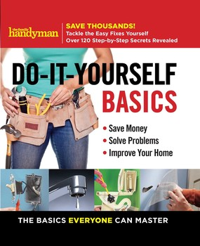 Family handyman do it yourself basics book by editors of family family handyman do it yourself basics solutioingenieria