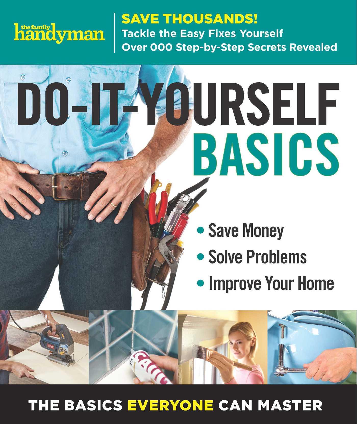 Family Handyman Do-It-Yourself Basics Volume 2 | Book by