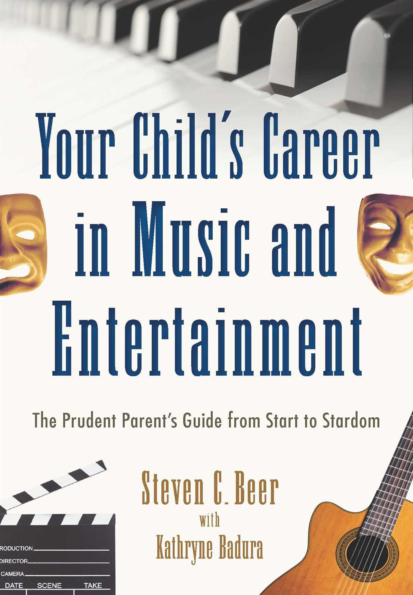 Your Child's Career in Music and Entertainment | Book by Steven C