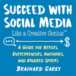 Succeed with Social Media Like a Creative Genius