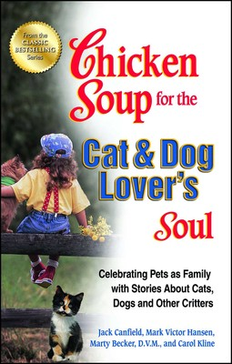Chicken Soup for the Cat & Dog Lover's Soul | Book by Jack Canfield
