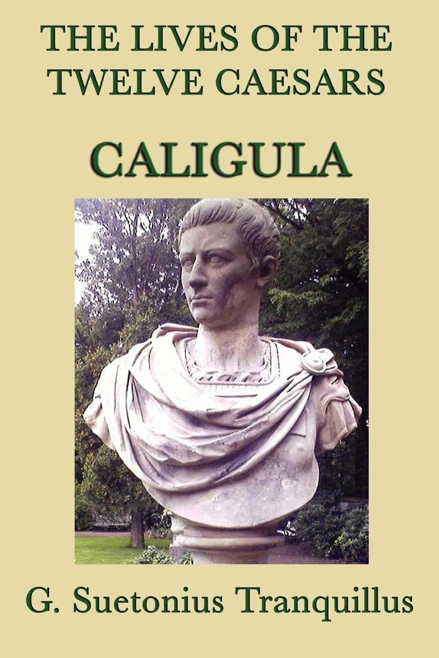 The Lives Of Twelve Caesars Caligula 9781625580009 Hr