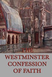 The Westminster Confessions of Faith