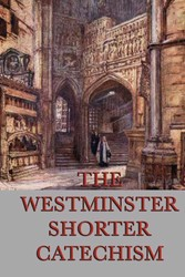 The Westminster Shorter Catechism