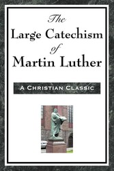 The Large Cathechism of Martin Luther