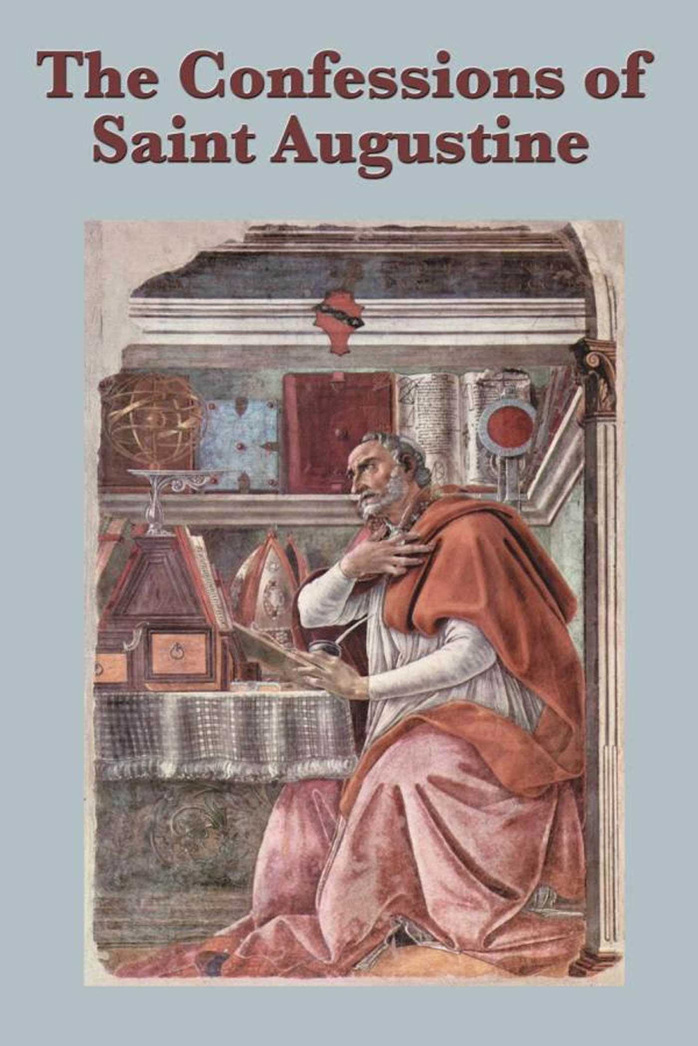 The Confessions of Saint Augustine eBook by St. Augustine   Official Publisher Page   Simon & Schuster