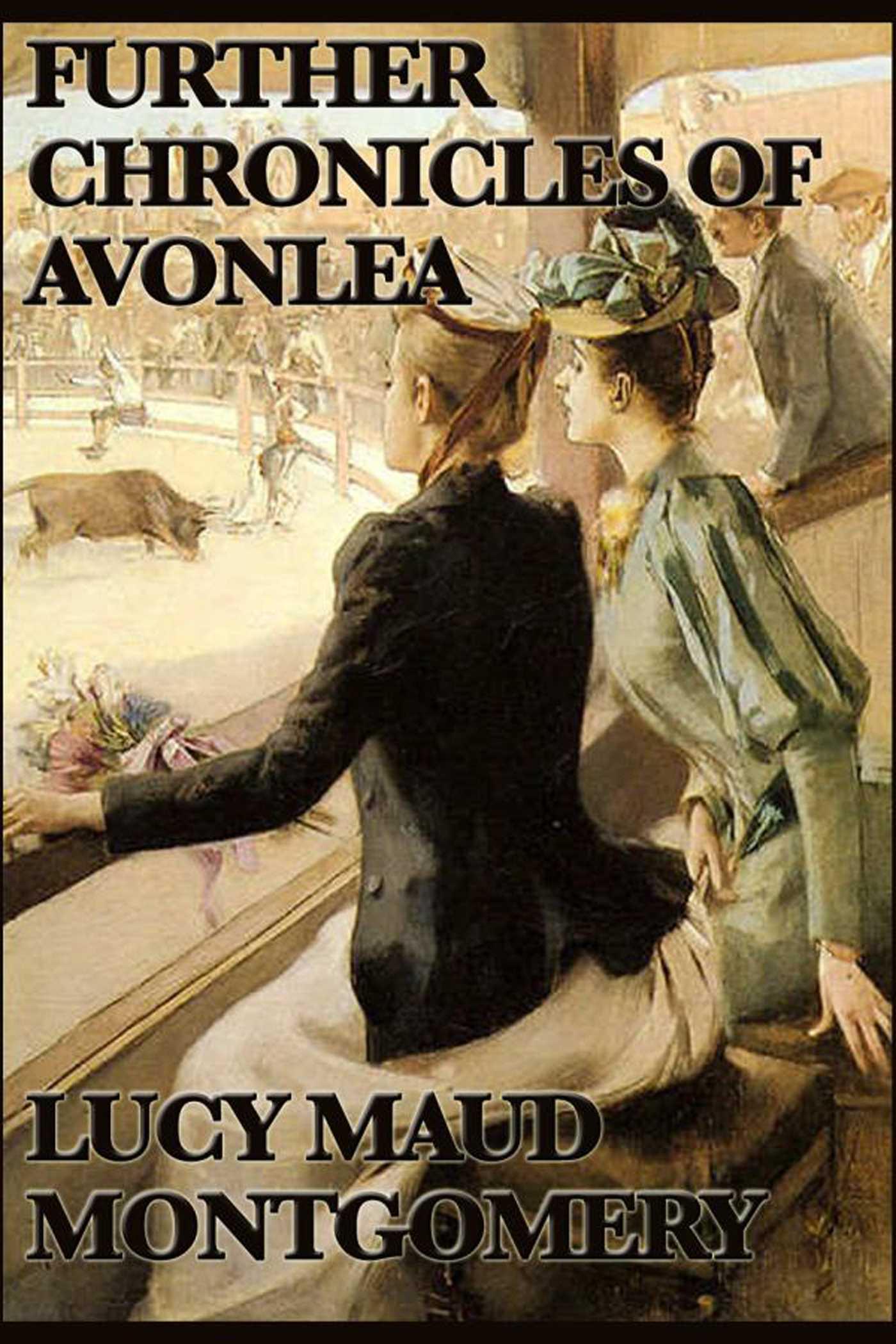 Further Chronicels Of Avonlea 9781625584076 Hr