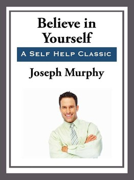 029 – 6 Things I Learned From Believe in Yourself by ...