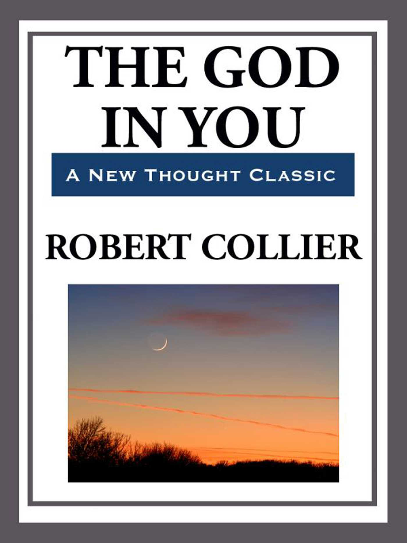 The God in You eBook by Robert Collier   Official ...