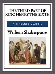 The Third Part of King Henry the Sixth