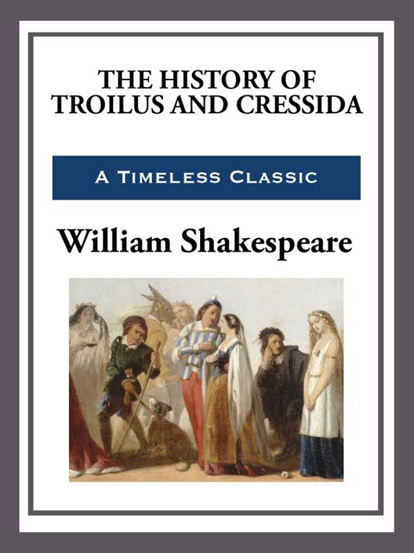 The history of troilus and cressida 9781625589972 hr