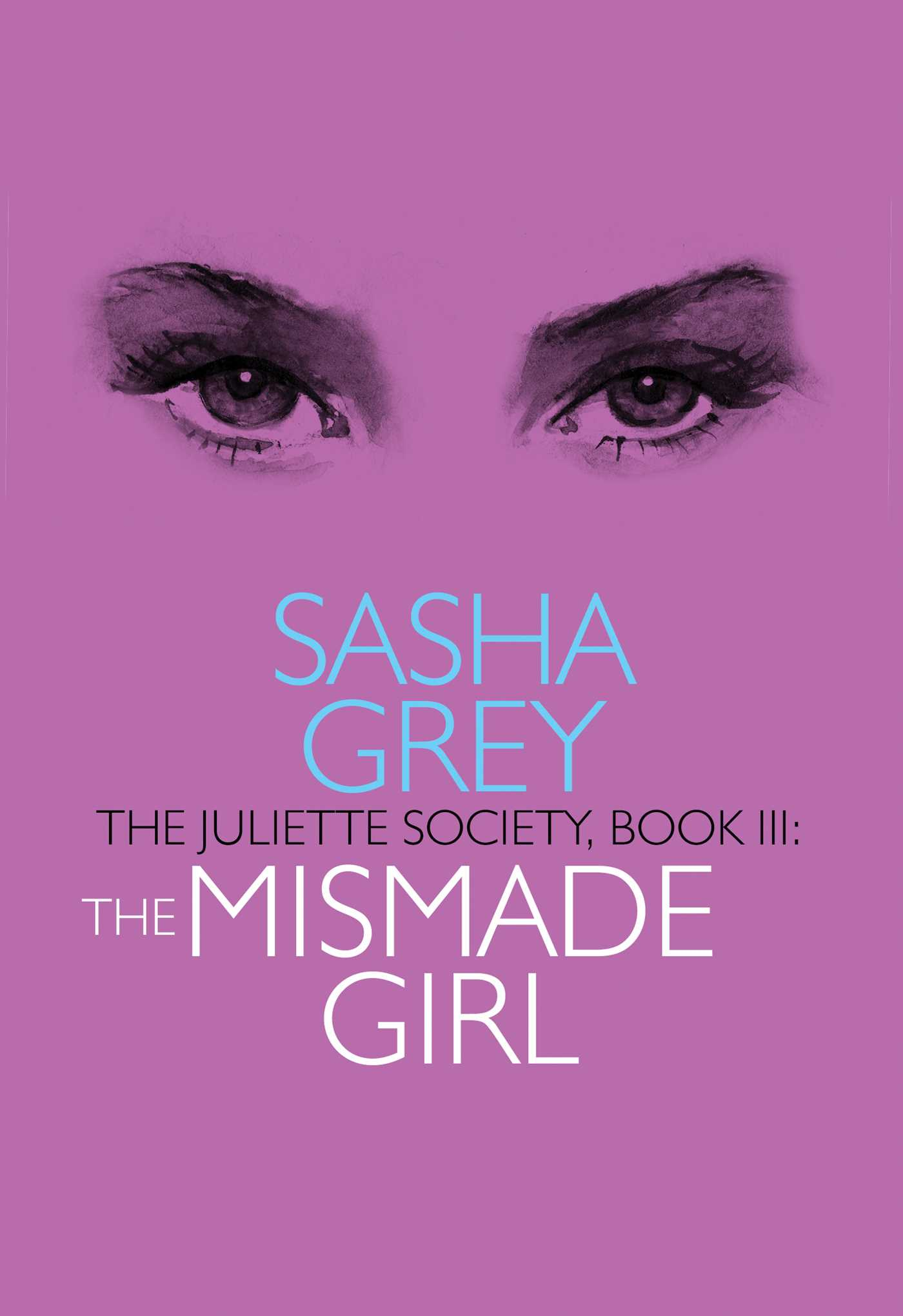 The juliette society book iii the mismade girl 9781627781831 hr