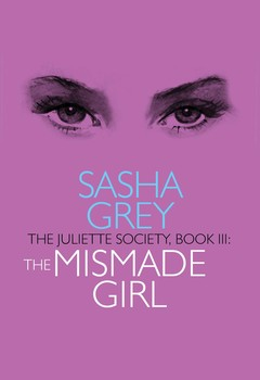 The Juliette Society, Book III: The Mismade Girl