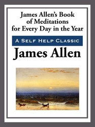 James Allen's Book of Meditations for Every Day of the Year