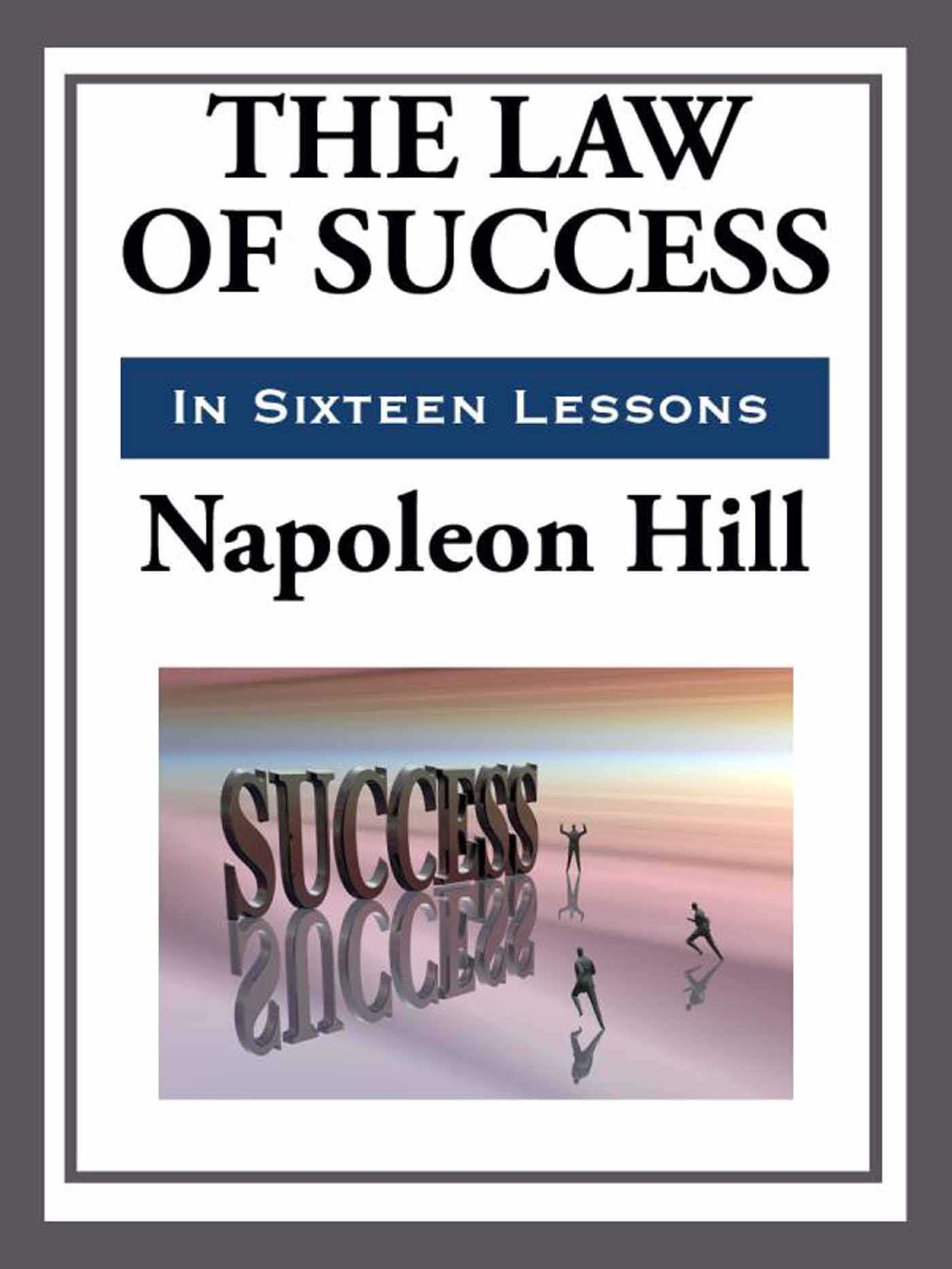 Book Cover Image (jpg): The Law of Success in Sixteen Lessons