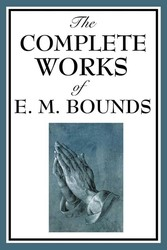 The Complete Works of E.M. Bounds