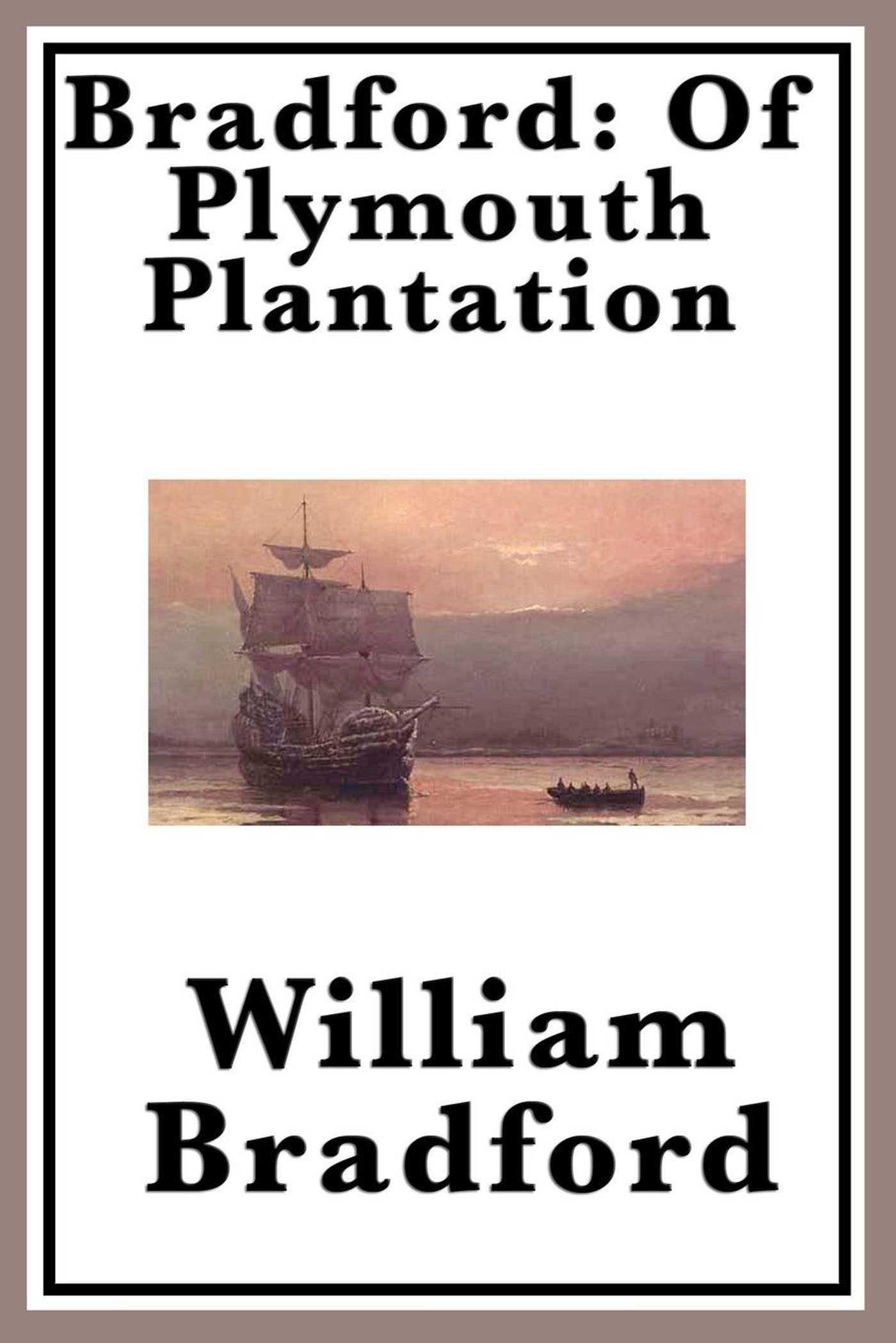 Of Plymouth Plantation eBook by William Bradford ...