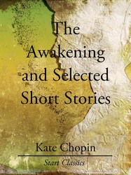 The Awakening and Selected Short Stor