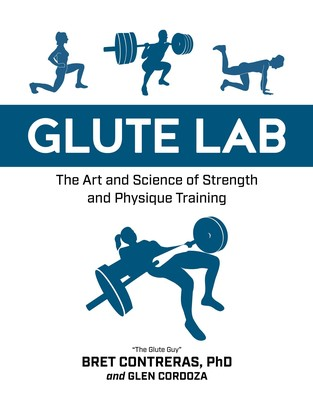 Glute Lab | Book by Bret Contreras, Glen Cordoza | Official