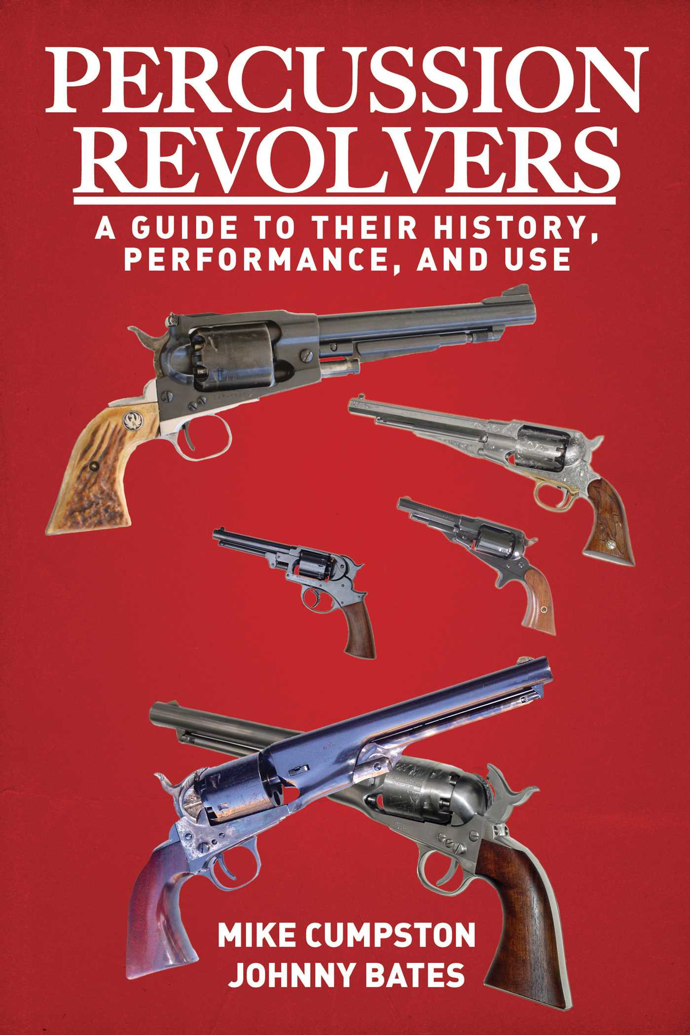 Percussion Revolvers | Book by Mike Cumpston, Johnny Bates