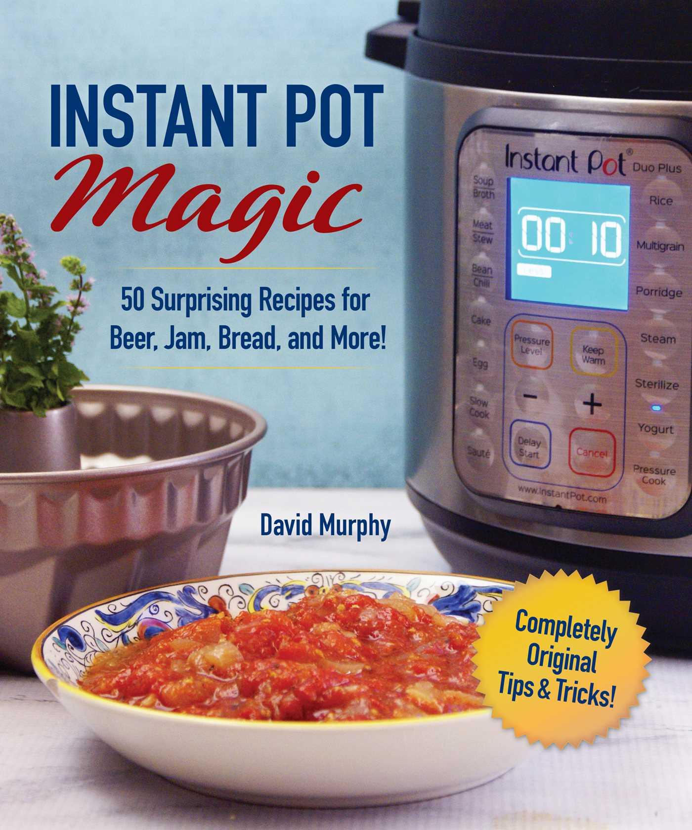 Instant Pot Magic   Book by David Murphy   Official ...