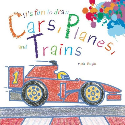 It S Fun To Draw Cars Planes And Trains Book By Mark Bergin
