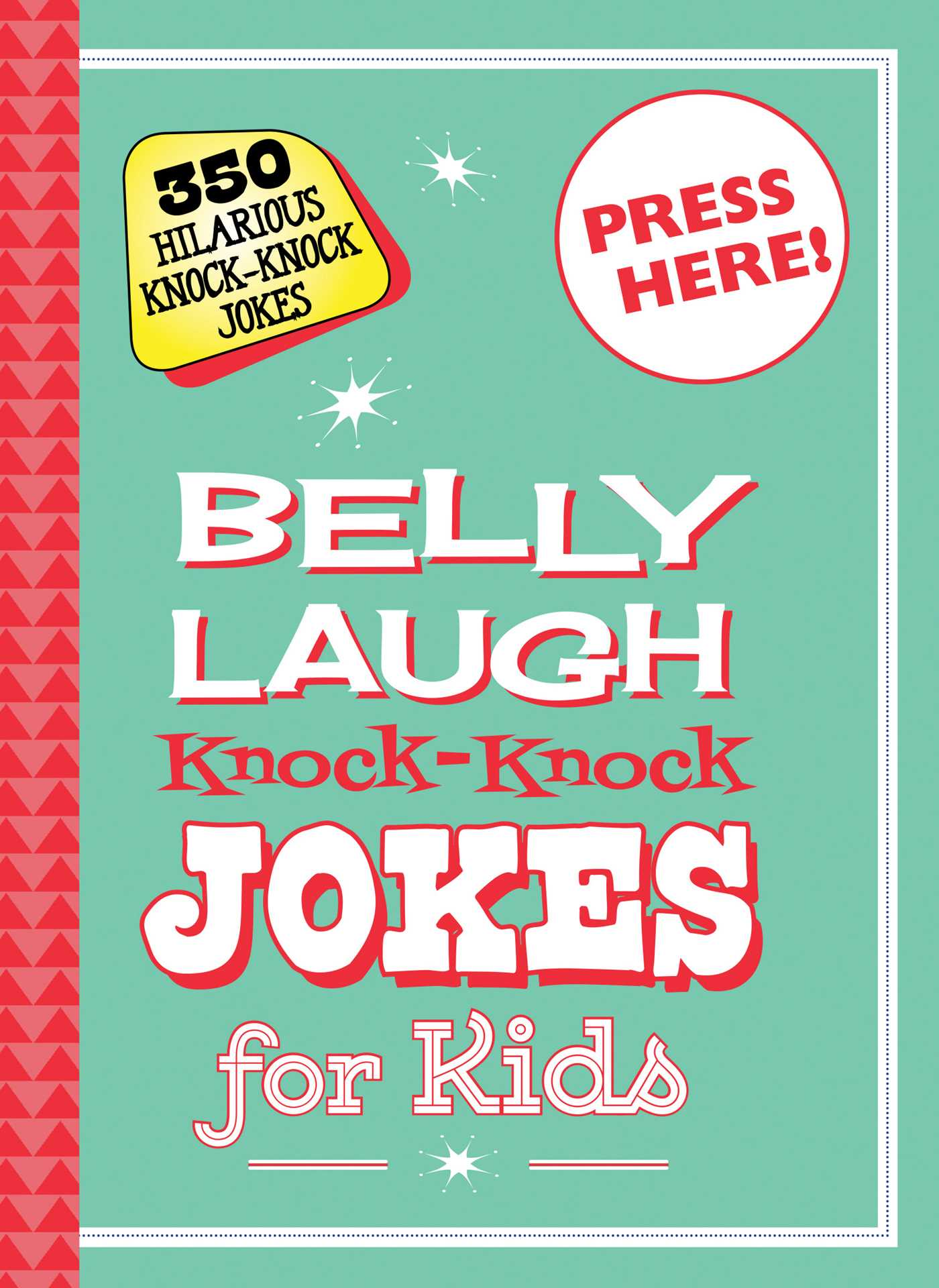 Belly Laugh Knock Knock Jokes For Kids Book By Sky Pony Editors Bethany Straker Official Publisher Page Simon Schuster