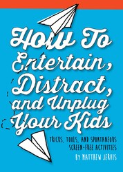 Buy How to Entertain, Distract, and Unplug Your Kids