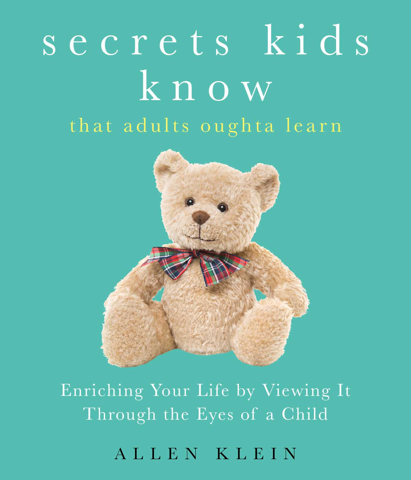 Secrets kids know that adults oughta learn 9781632280541 hr