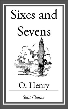 26305b822fad Sixes and Sevens eBook by O. Henry