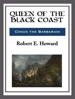 Queen of the Black Coast eBook by Robert E. Howard | Official ...