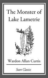 The Monster of Lake Lametrie