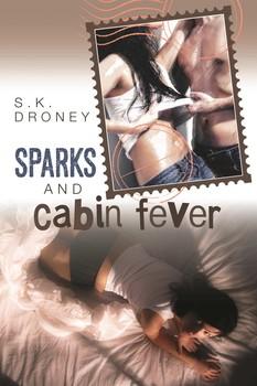 Sparks & Cabin Fever